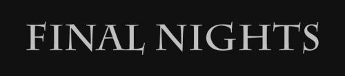 Final Nights: A World of Darkness RP [Jcink] MockBanner500